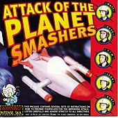Attack of the Planet Smashers de Planet Smashers