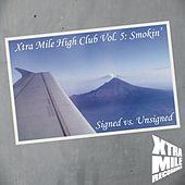 Xtra Mile High Club, Vol. 5 - Smokin' (Signed vs. Unsigned) von Various Artists