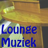 Lounge Muziek (Chillout Muziek) by Various Artists