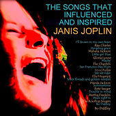 The Songs That Influenced and Inspired Janis Joplin by Various Artists