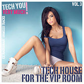 Tech House for the VIP Room, Vol. 3 (Extraordinary Unmixed Tracks) von Various Artists
