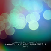 Smooth and Sexy Collection, Vol. 1 by Various Artists
