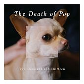 Two Thousand and Thirteen de The Death Of Pop