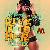Give It To Her Dancehall Remix (Feat. Gage) by Mr. Vegas