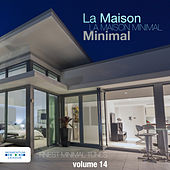 La Maison Minimal, Vol. 14 - Finest Minimal Tunes von Various Artists