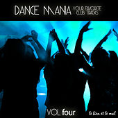Dance Mania - Your Favorite Club Tracks, Vol. 4 by Various Artists