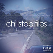 Chillstep Files by Various Artists