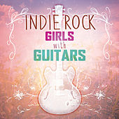 Indie Rock Girls with Guitars de Various Artists