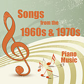 Songs from the 1960s and 1970s: Piano Music by The O'Neill Brothers Group