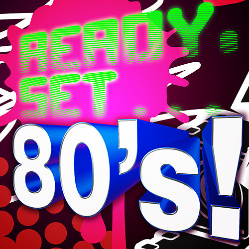 Ready, Set.. 80's by Various Artists