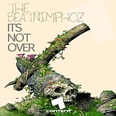 Its Not Over de The Beatnimphoz
