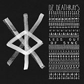 Less Out Of Sync by DZ Deathrays