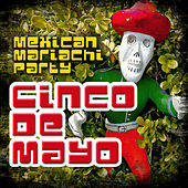 Cinco de Mayo (Mexican Mariachi Party) by Various Artists
