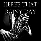 Here's That Rainy Day de Various Artists