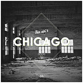 This Ain't Chicago - Good Vibes House, Vol. 5 by Various Artists