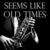 Seems Like Old Times by Various Artists