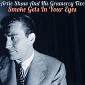 Smoke Gets in Your Eyes by Artie Shaw