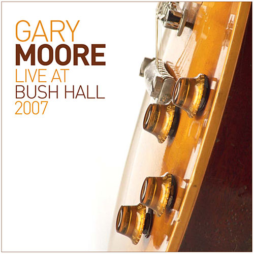 Live At Bush Hall 2007 de Gary Moore