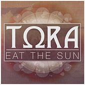 Eat the Sun von Tora
