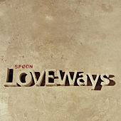 Love Ways von Spoon