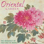 Oriental Garden - the Romance of the East in Music von Various Artists