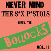Never Mind The S*X P*STOLS- Here's The Bollocks! Vol. II by Various Artists