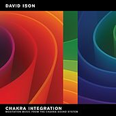 Celebrate Integration: Meditation Music from The Chakra Sound System by David Ison