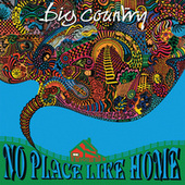 No Place Like Home von Big Country