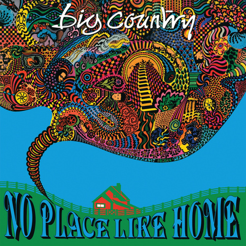No Place Like Home by Big Country