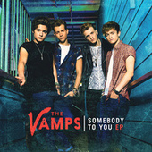 Somebody To You by The Vamps