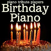 Birthday Piano by Piano Tribute Players