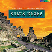 Celtic Ragas by Chinmaya Dunster