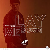 Lay Me Down by Avicii