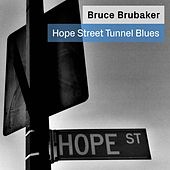 Hope Street Tunnel Blues: Music for Piano By Philip Glass and Alvin Curran von Bruce Brubaker