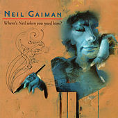 Neil Gaiman - Where's Neil When You Need Him? de Various Artists