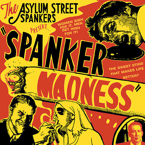 Spanker Madness by Asylum Street Spankers