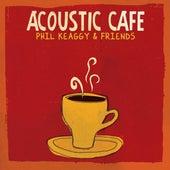 Acoustic Café by Phil Keaggy