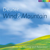 Wind and Mountain: Music for Healing and Relaxation by Deuter