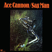 Sax Man by Ace Cannon