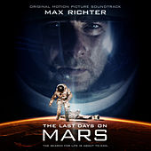 Last Days on Mars: Original Motion Picture Soundtrack by Max Richter