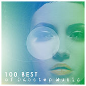 100 Best of Dubstep Music by Various Artists