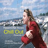 Chill Out Episode 3 by Hasenchat Music