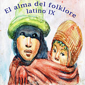 El Alma del Folklore Latino IX de Various Artists
