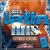 Latin Hits 2014 Extended Versions. Only Dj's. - EP by Various Artists