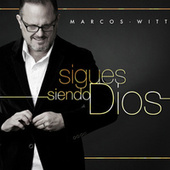 Sigues Siendo Dios de Marcos Witt