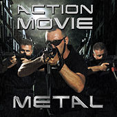 Action Movie Metal: Epic Power Metal, Badass Thrash Metal, And Awesome Heavy Metal by Various Artists