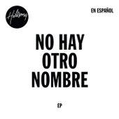 No Hay Otro Nombre by Hillsong Worship