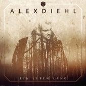 Ein Leben lang von Alex Diehl