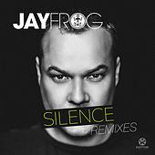 Silence (Remixes) by Jay Frog