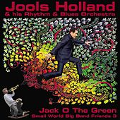 Jack O The Green: Small World Big Band Friends 3 by Jools Holland